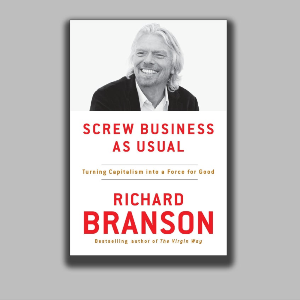 'Screw Business As Usual: Turning Capitalism into a Force for Good'