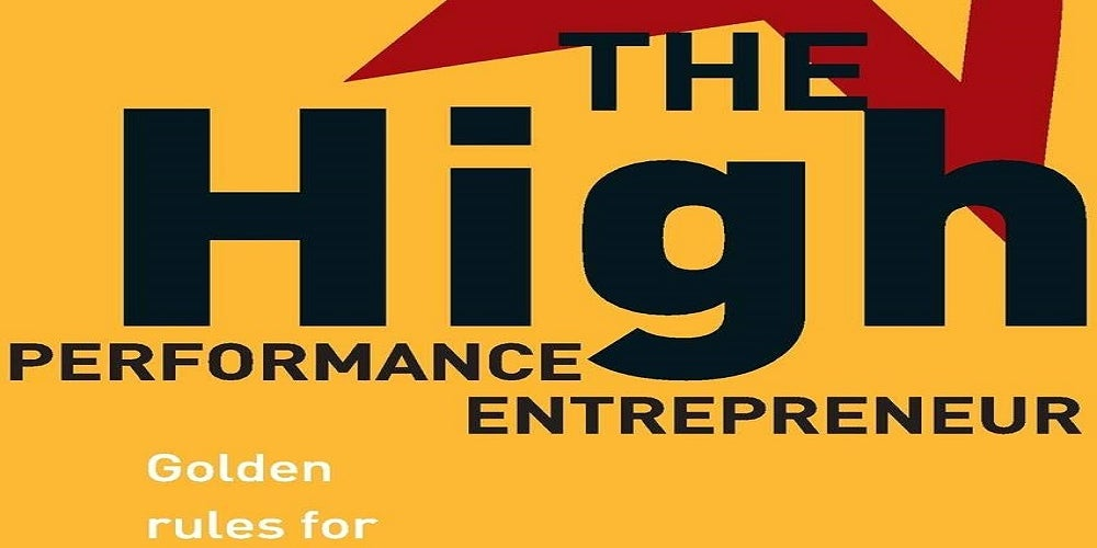 The High Performance Entrepreneur by Subroto Bagchi