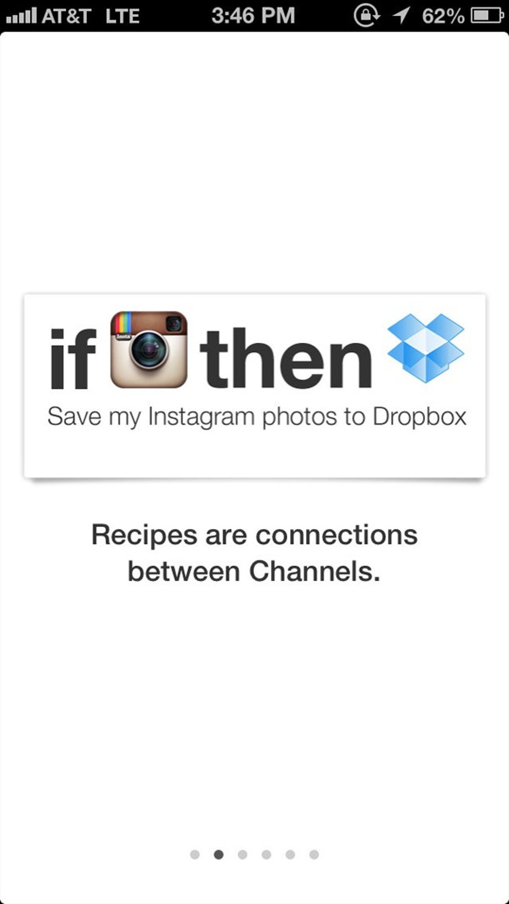 The app allows you to choose recipes that connect different apps and services, called channels. For example, you can choose a recipe that will automatically back up your Instagram photos to Dropbox.