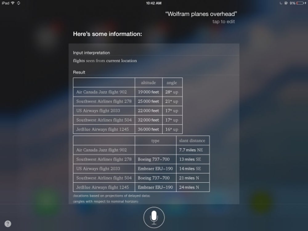 "Since Siri can tap into information from Wolfram Alpha, say ""Wolfram planes overhead"" to see what's flying above you"