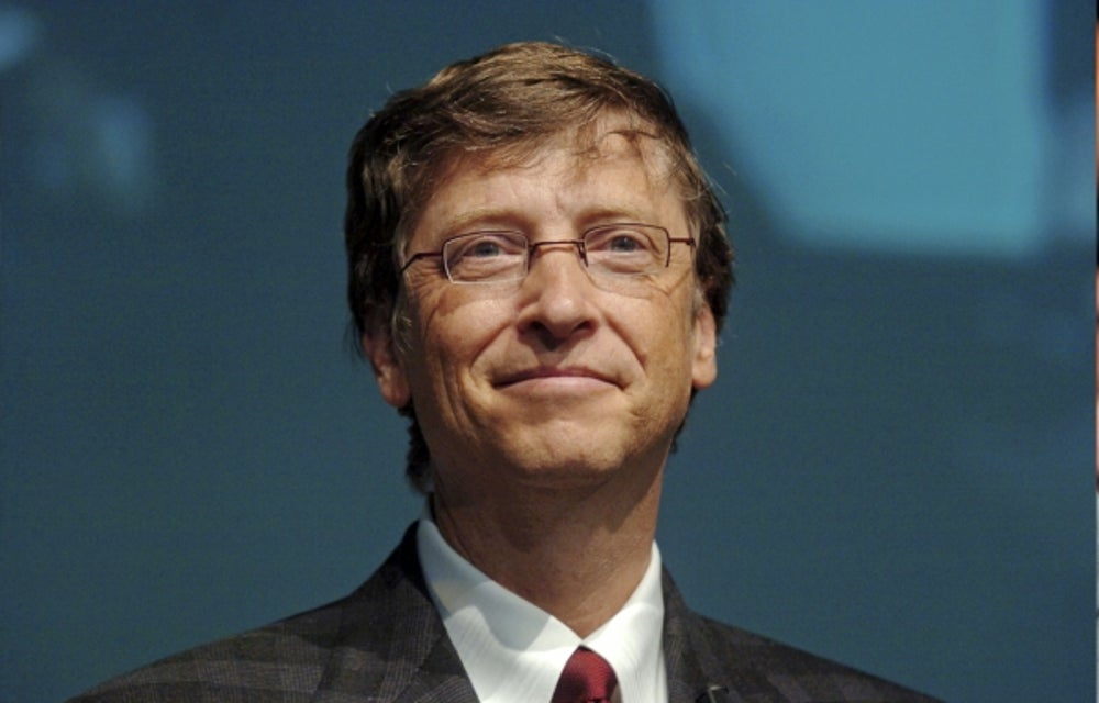 Microsoft founder Bill Gates: Hire a team of awesome people.