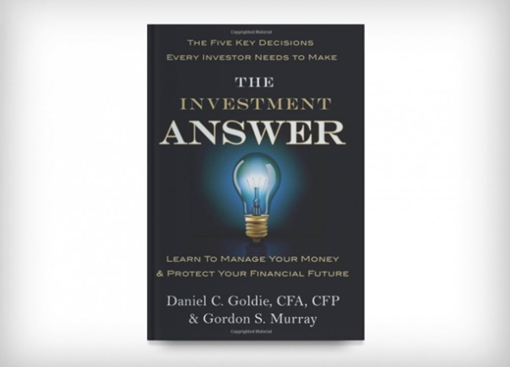 'The Investment Answer' by Daniel C. Goldie and Gordon S. Murray