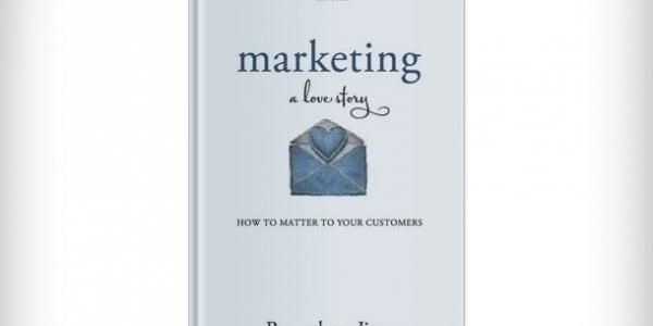 'Marketing: A Love Story' by Bernadette Jiwa