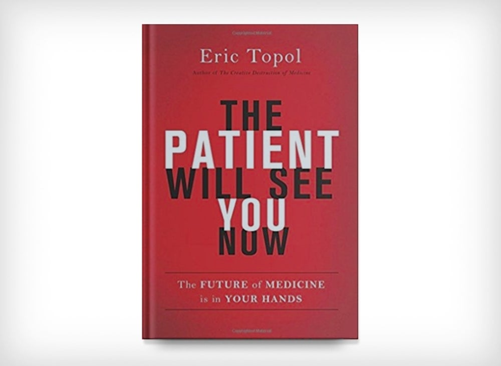 1. The Patient Will See You Now: The Future of Medicine is in Your Hands