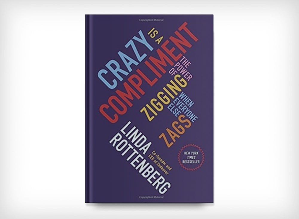 3. Crazy Is a Compliment: The Power of Zigging When Everyone Else Zags