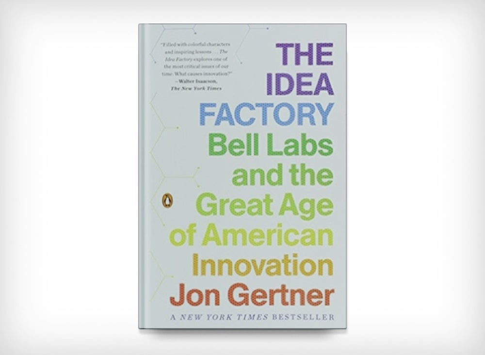 7. The Idea Factory: Bell Labs and the Great Age of American Innovation