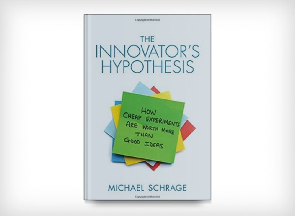 9. The Innovator's Hypothesis: How Cheap Experiments Are Worth More Than Good Ideas