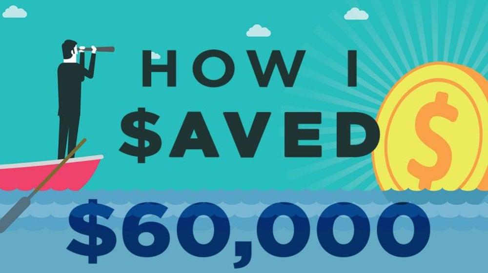 How I Saved $60,000