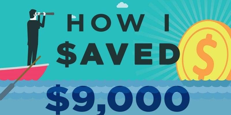 How I Saved $9,000