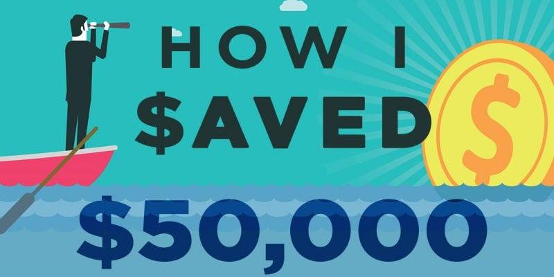 How I Saved $50,000