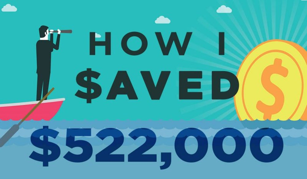 How I Saved $522,000