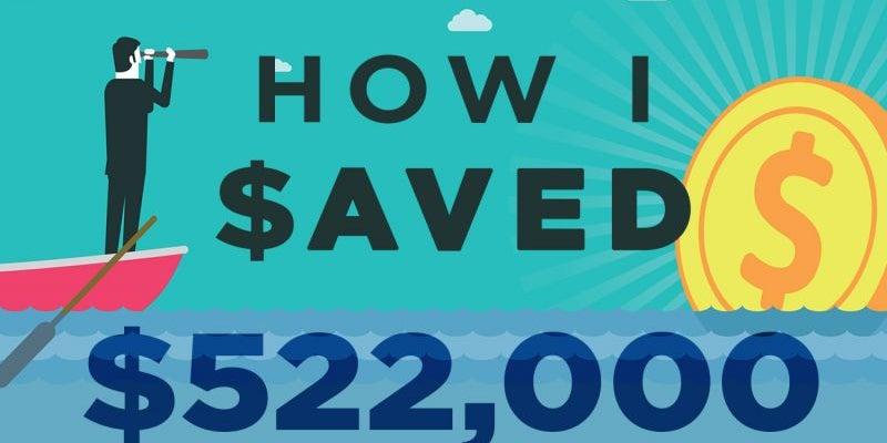 How I Saved $522,000