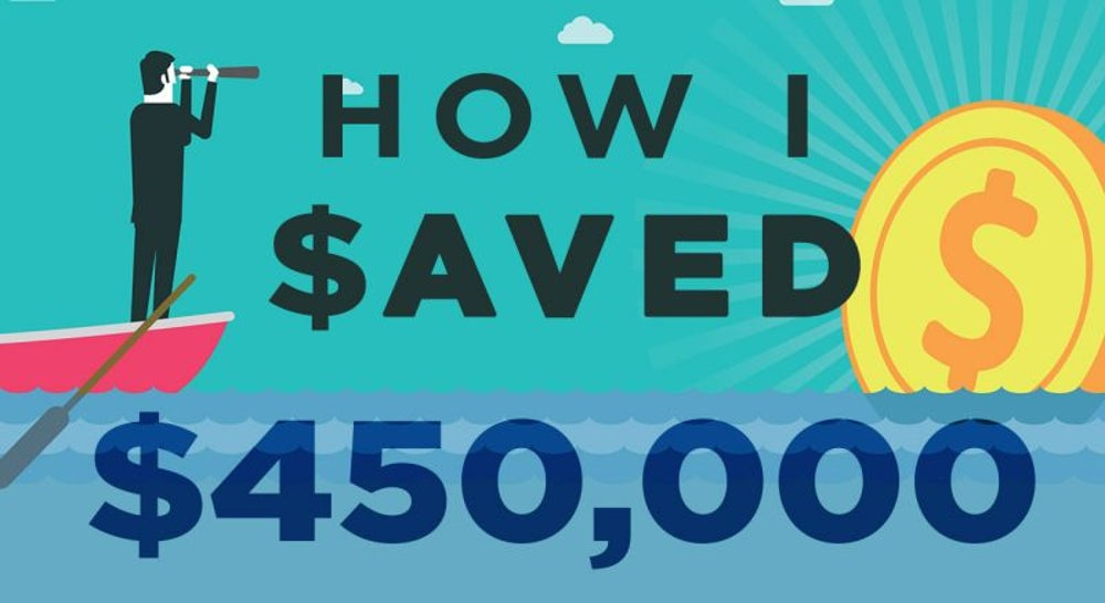 How I Saved $450,000
