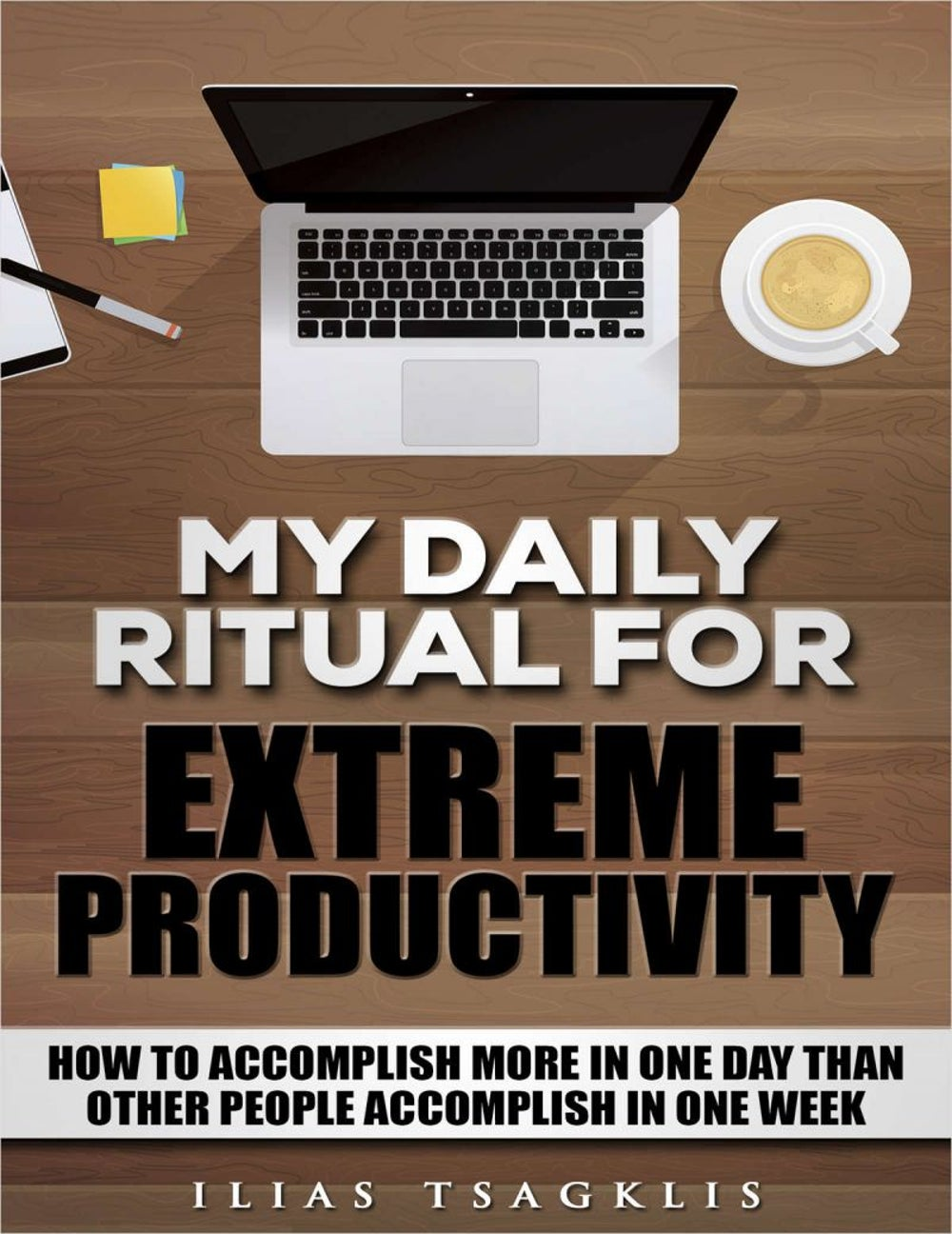 """My Daily Ritual for Extreme Productivity"""