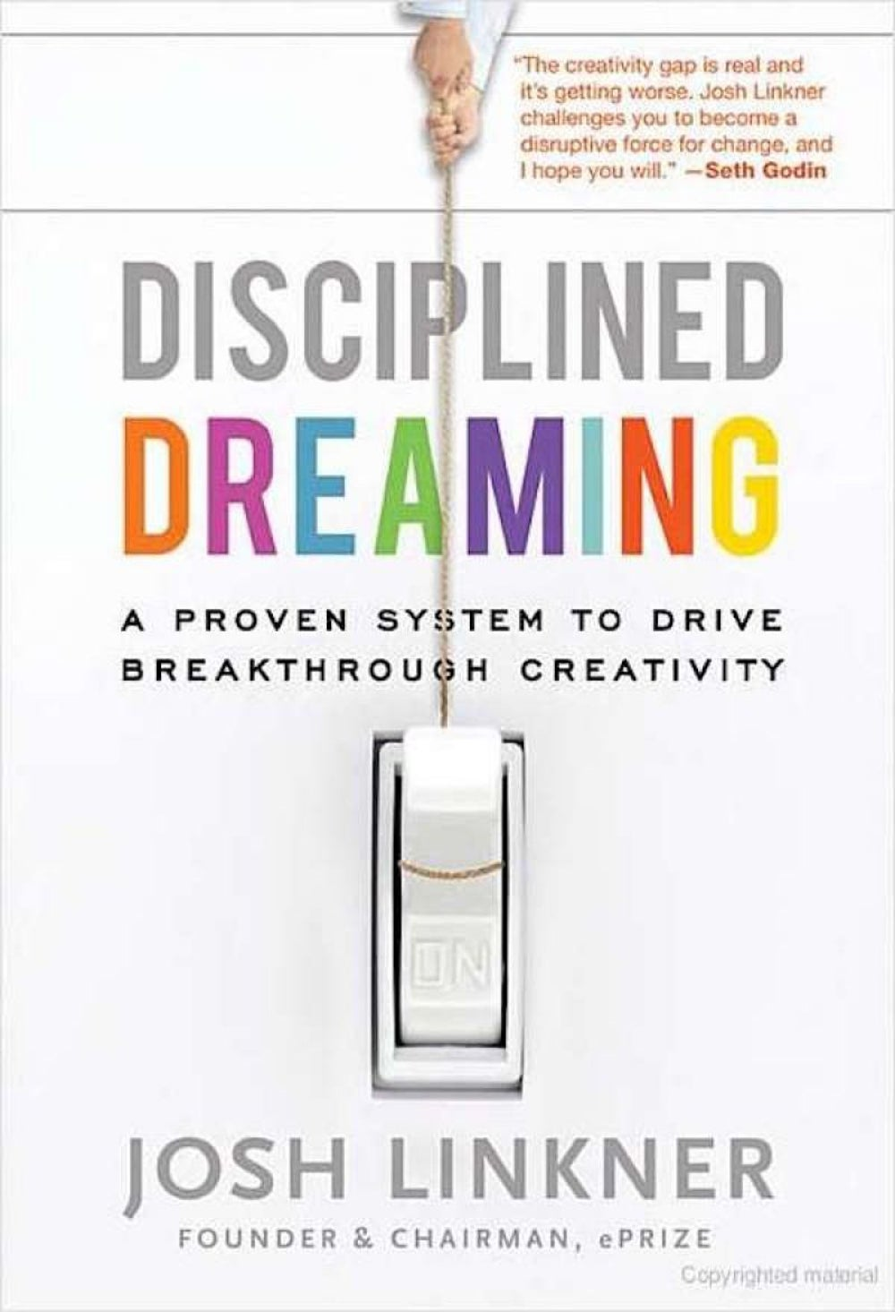 """Disciplined Dreaming – A Proven System to Drive Breakthrough Creativity"""