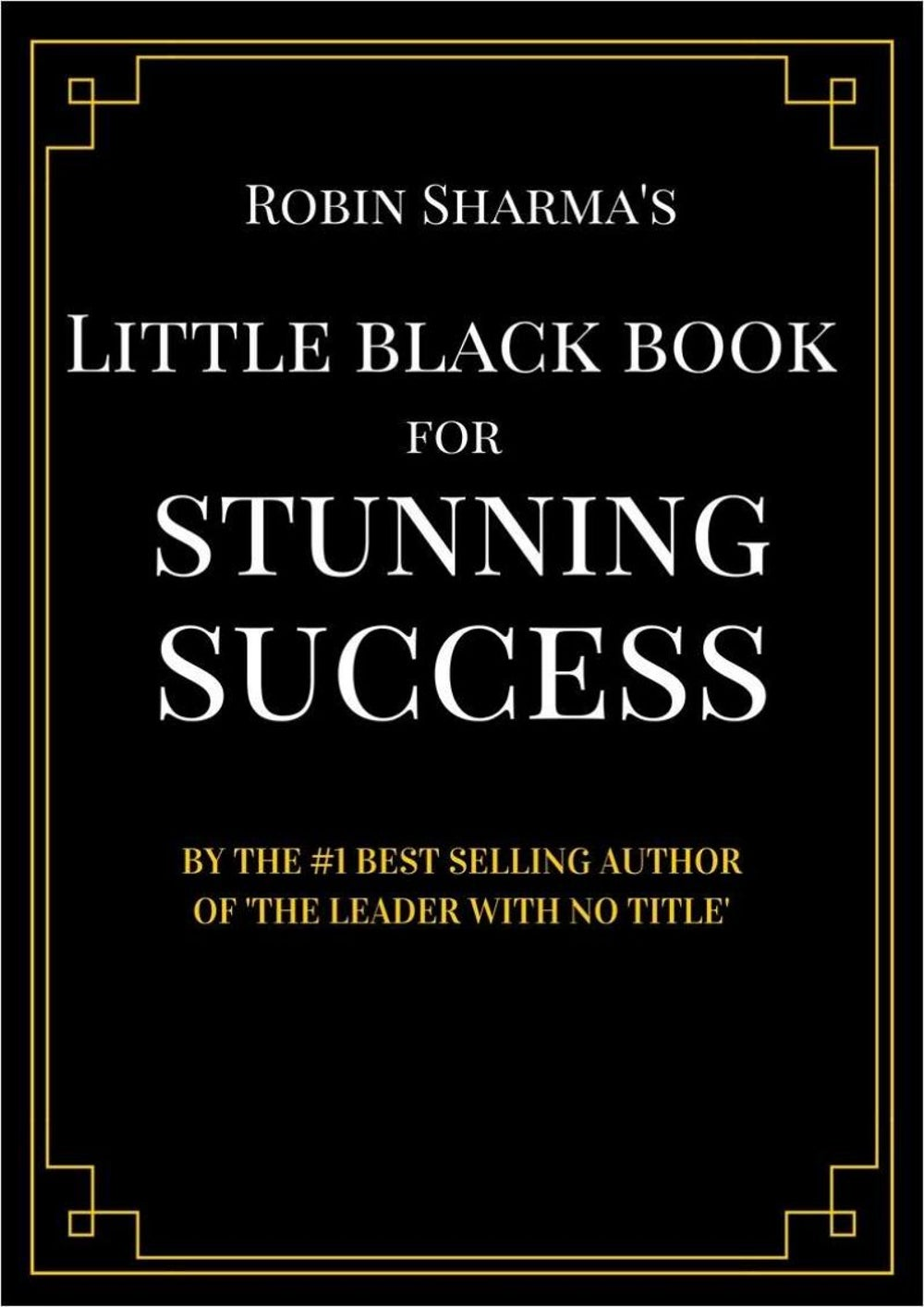 Robin Sharma's Little Black Book for Stunning Success