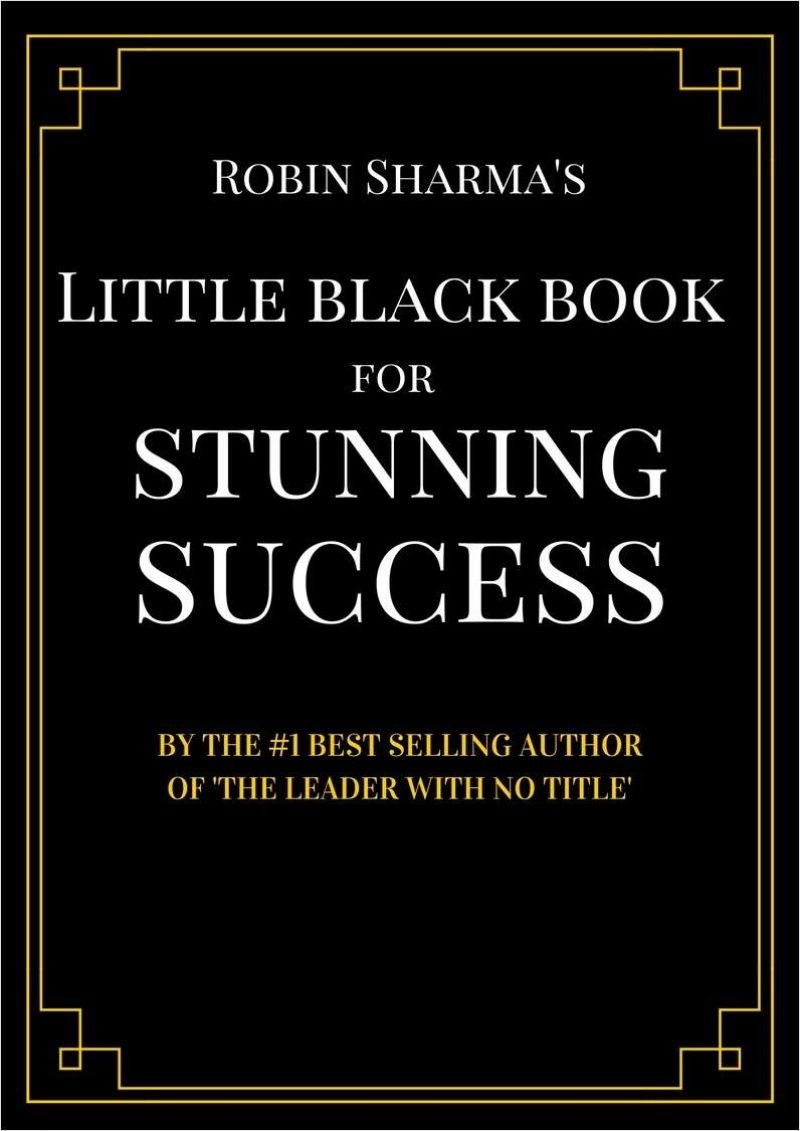 Robin Sharmau0027s Little Black Book For Stunning Success