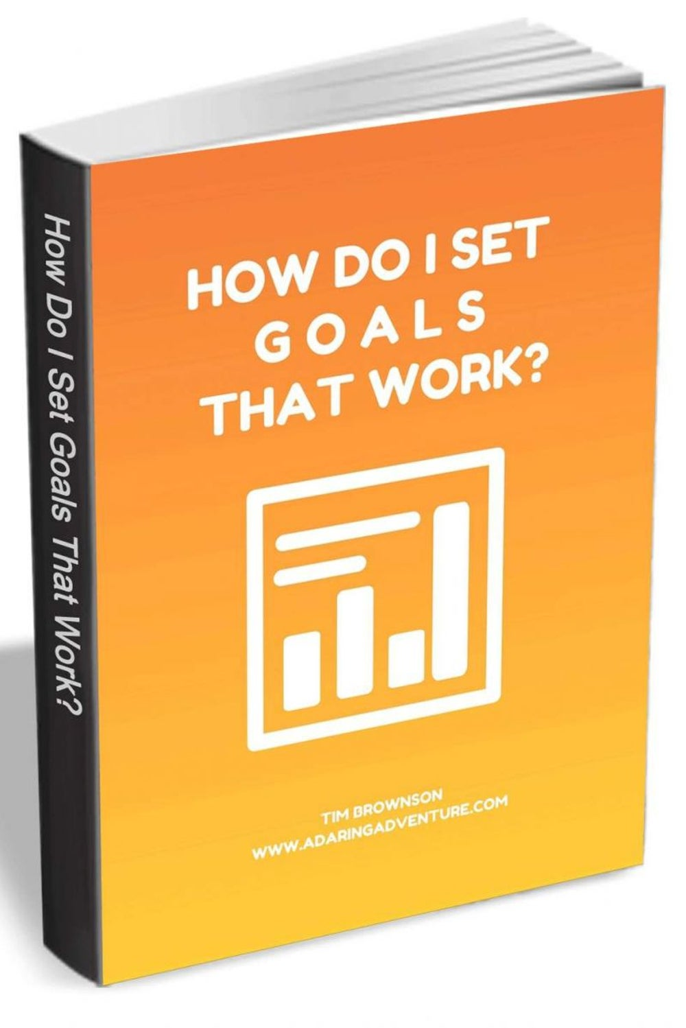 How Do I Set Goals That Work?