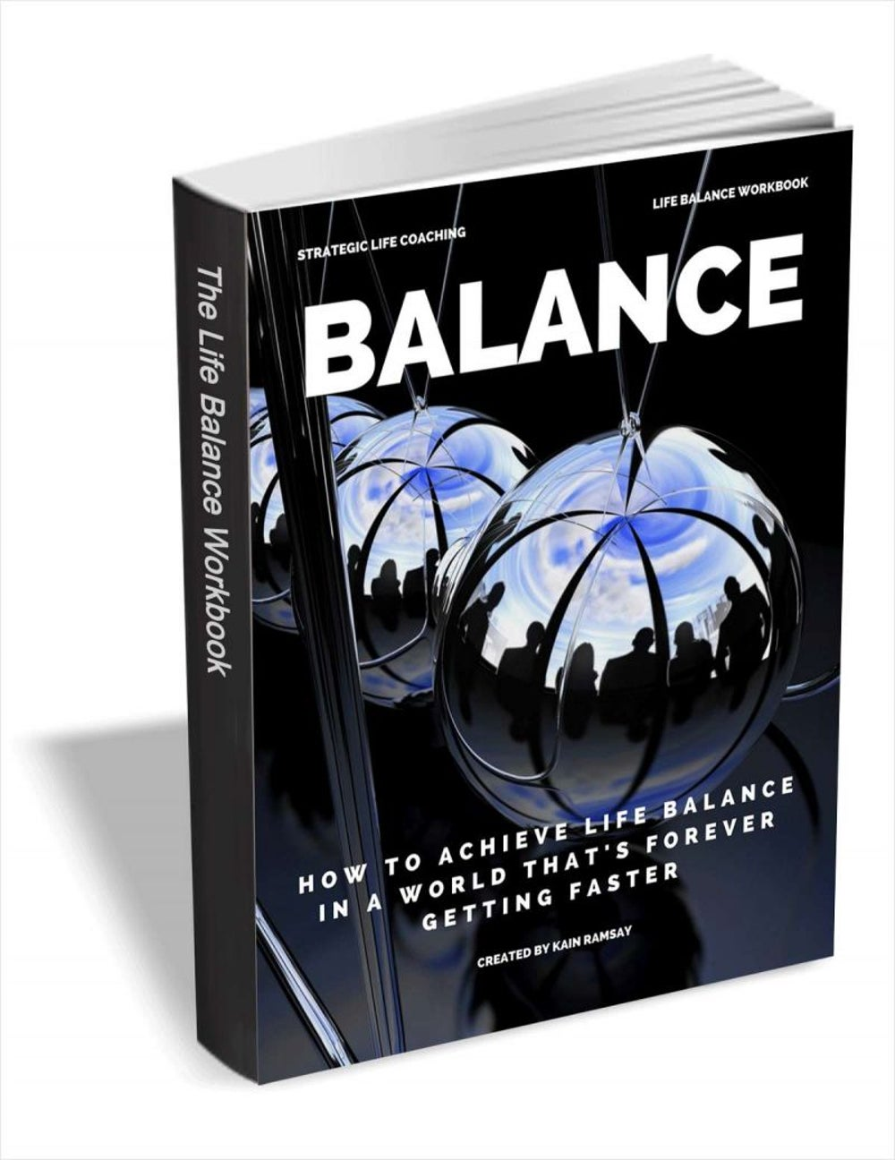 Balance – How to Achieve Life Balance in a World that's Forever Getting Faster