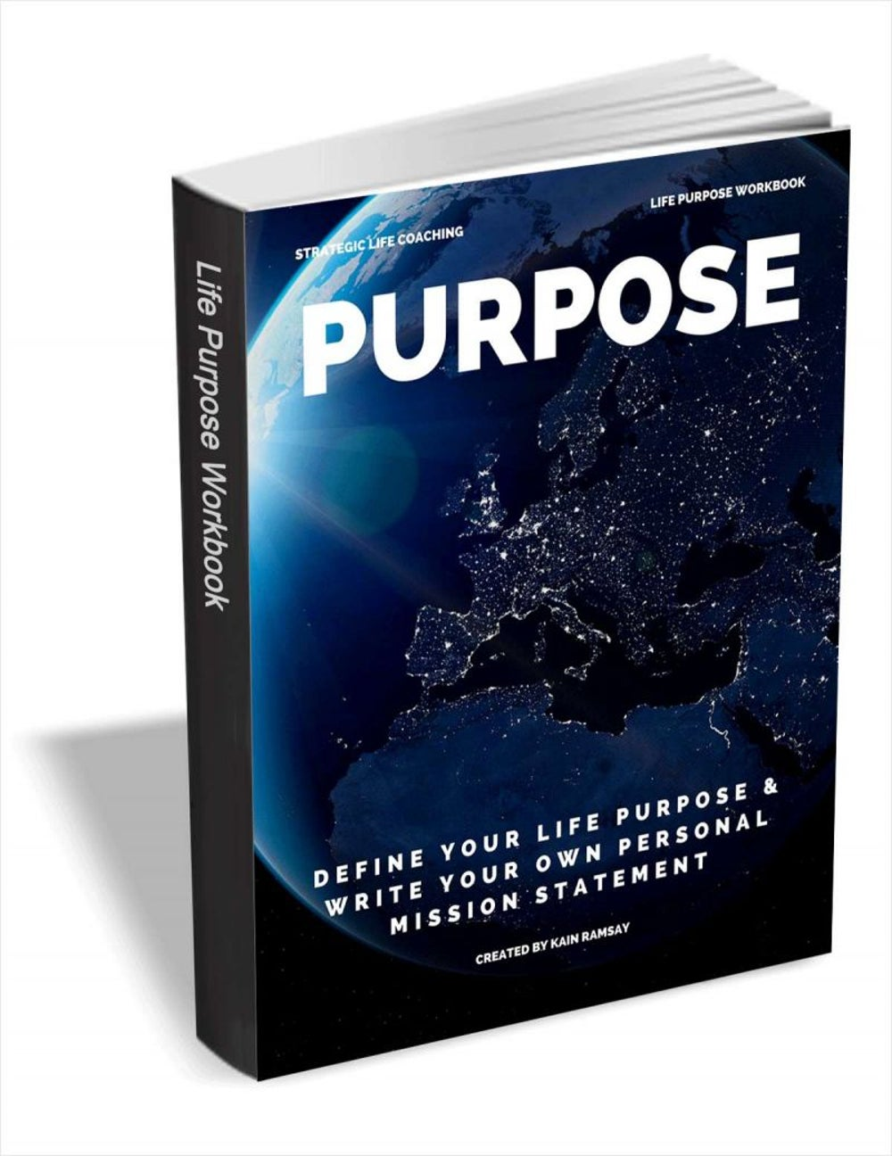 Purpose – Define Your Life Purpose & Write Your Own Personal Mission Statement
