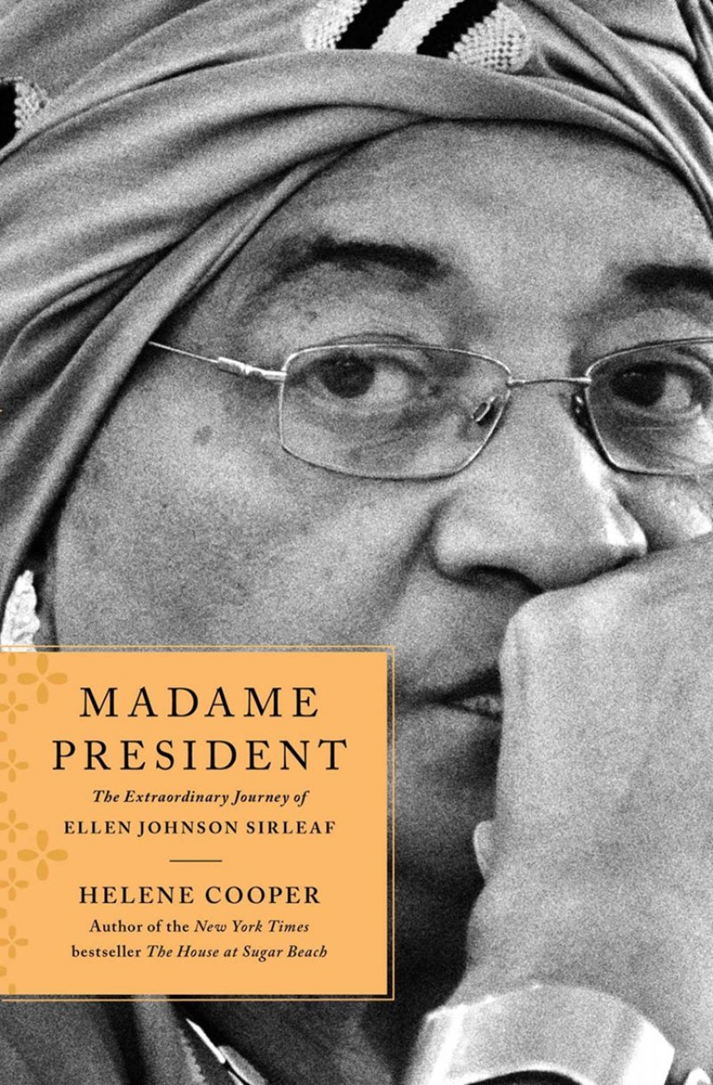Madame President: The Extraordinary Journey of Ellen Johnson Sirleaf by Helene Cooper