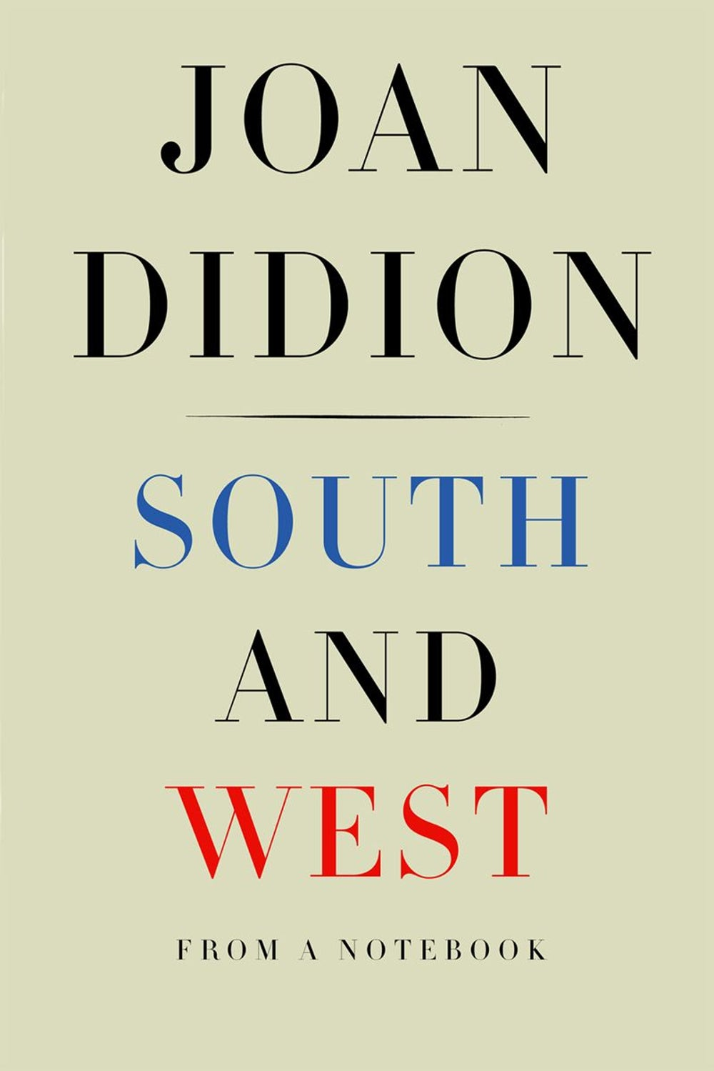 Editorial Assistant Rose Leadem -- 'South and West' by Joan Didion