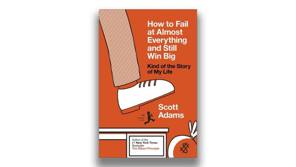 How to Fail at Almost Everything and Still Win Big (Scott Adams)