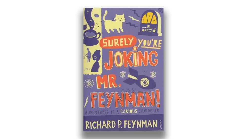 Surely You're Joking, Mr. Feynman! (Richard P. Feynman)