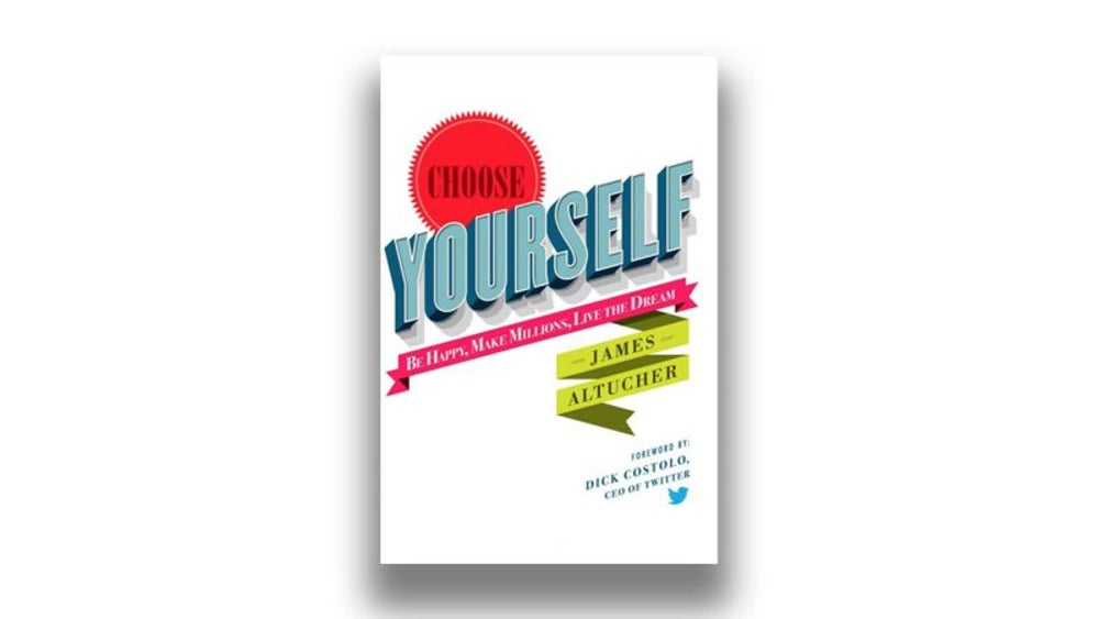 3. Choose Yourself by James Altucher
