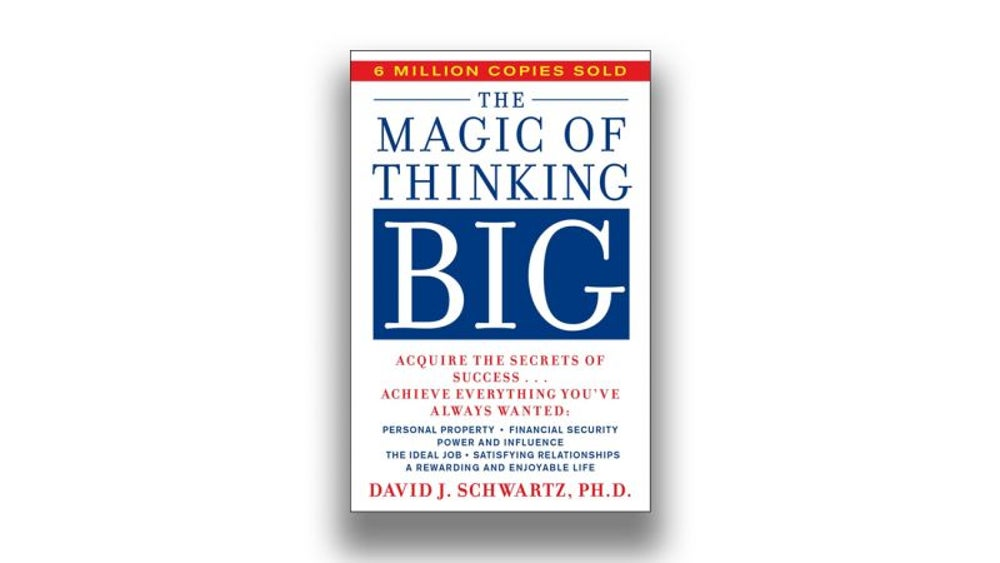 4. The Magic of Thinking Big by David J. Schwartz