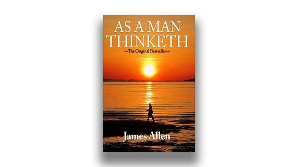8. As a Man Thinketh by James Allen