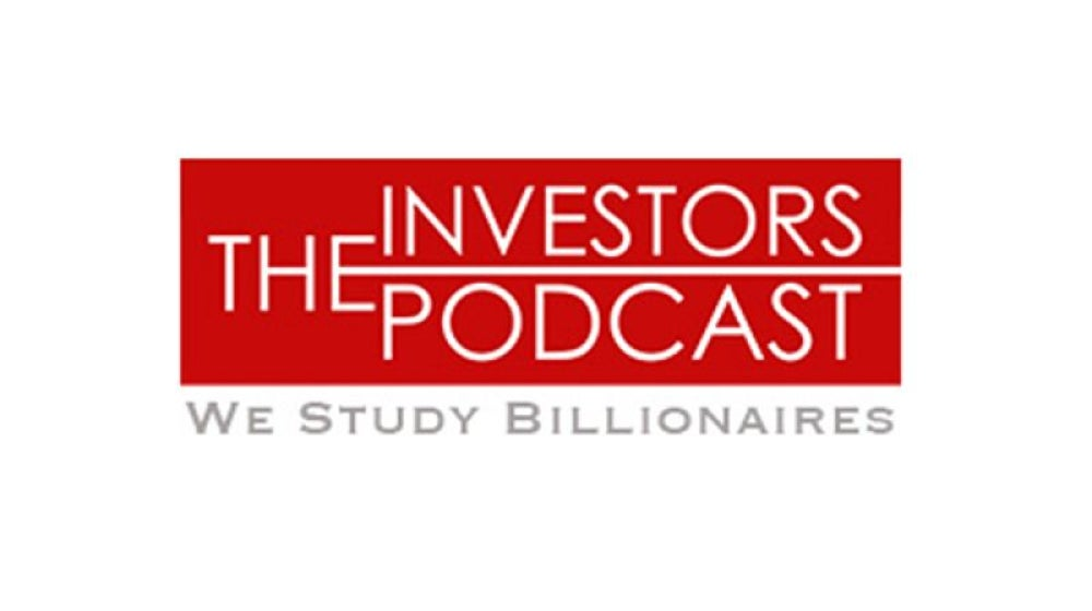 We Study Billionaires -- The Investors Podcast
