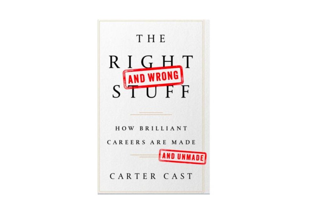 The Right -- and Wrong -- Stuff by Carter Cast (Jan. 9)