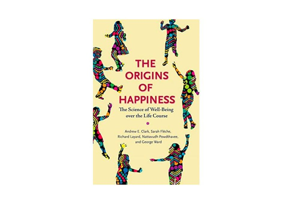 The Origins of Happiness by by Andrew E. Clark,? Sarah Flèche,? Richard Layard,? Nattavudh Powdthavee? and George Ward (Jan. 16)