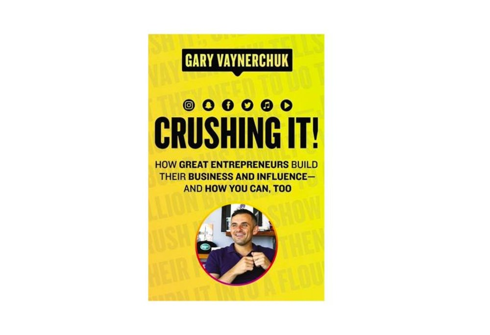 Crushing It by Gary Vaynerchuk (Jan. 30)