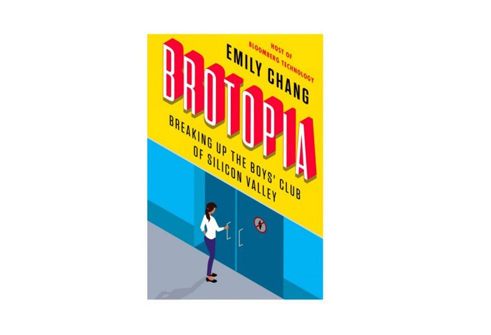 Brotopia by Emily Chang (Feb. 6)