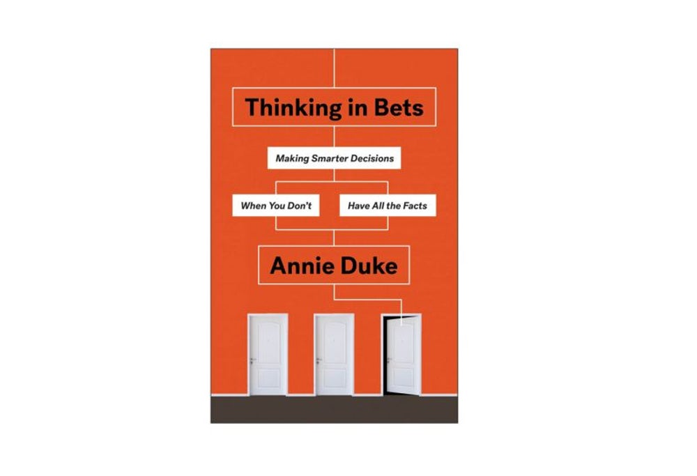 Thinking in Bets by Annie Duke (Feb. 6)