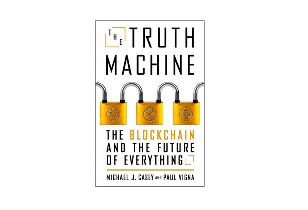 The Truth Machine by Michael J. Casey and Pail Vigna (Feb. 27)