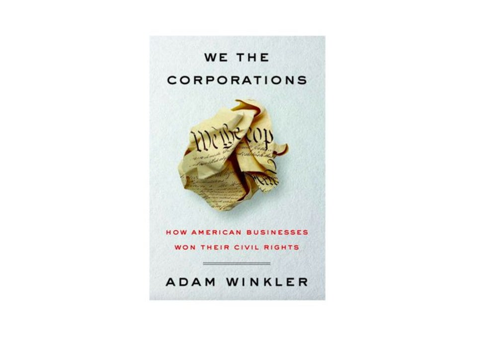 We the Corporations by Adam Winkler (Feb. 27)