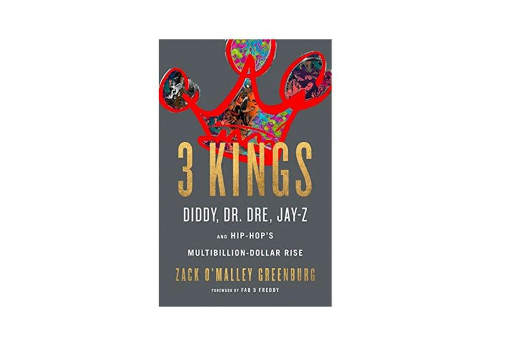3 Kings by Zack O'Malley Greenburg (Mar. 6)