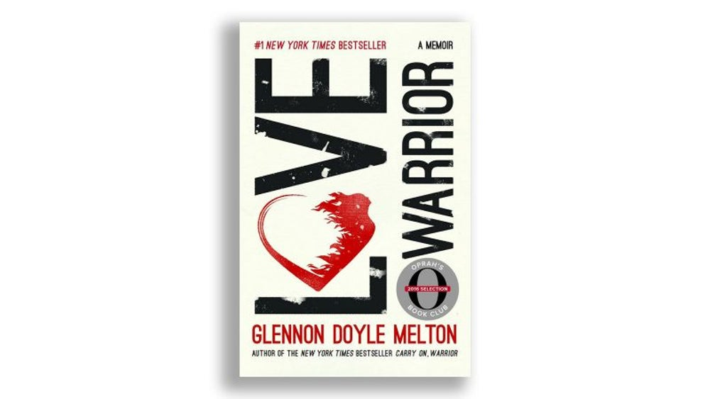 """Love Warrior"" by Glennon Doyle Melton"