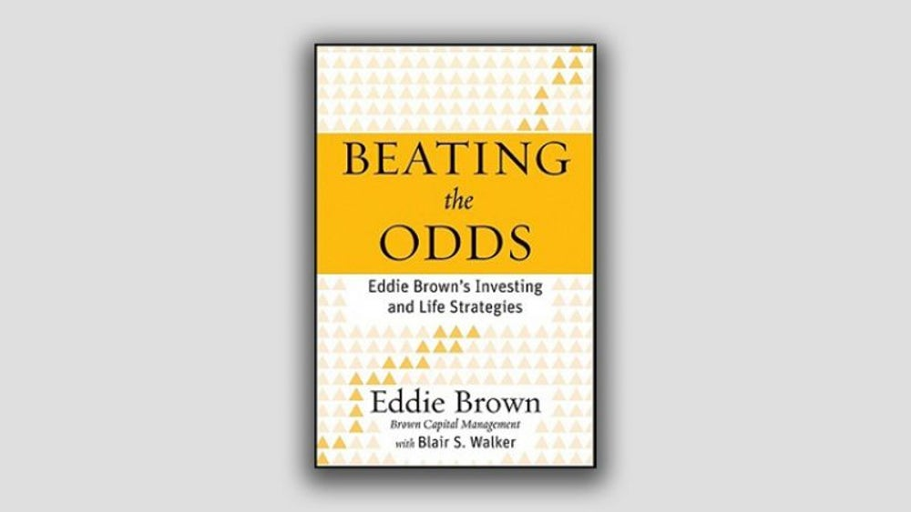 """Beating the Odds: Eddie Brown's Investing and Life Strategy"" by Eddie C. Brown"