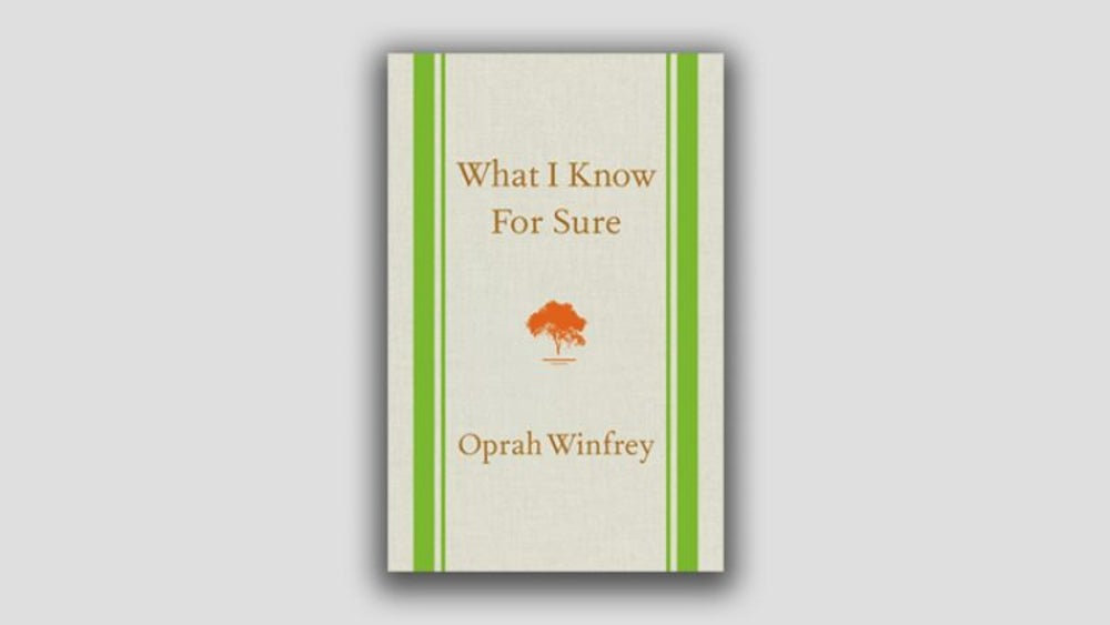 """What I Know For Sure"" by Oprah Winfrey"