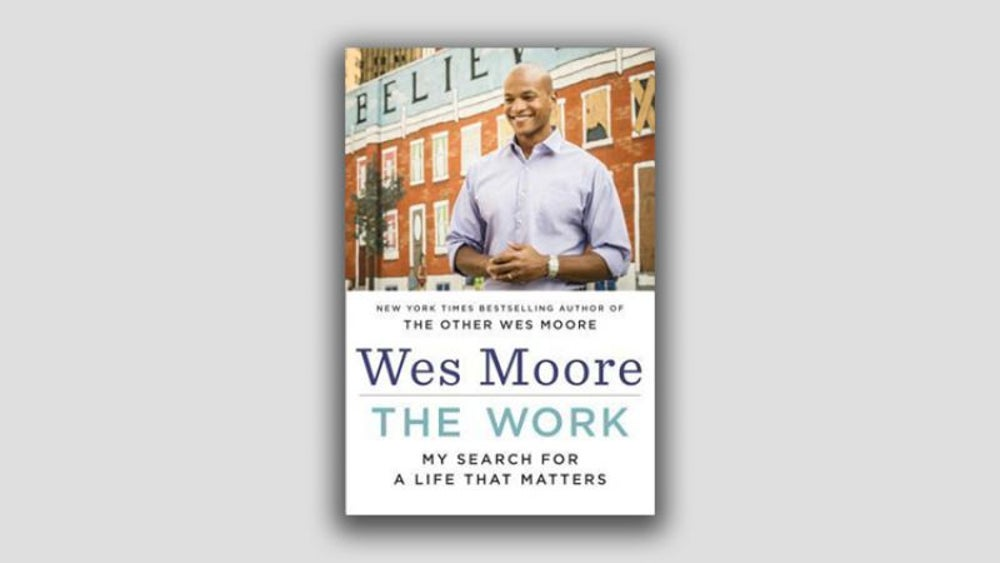 """The Work: Searching for a Life That Matters"" by Wes Moore"
