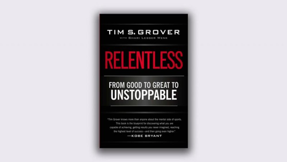 'Relentless: From Good To Great To Unstoppable' by Tim Grover