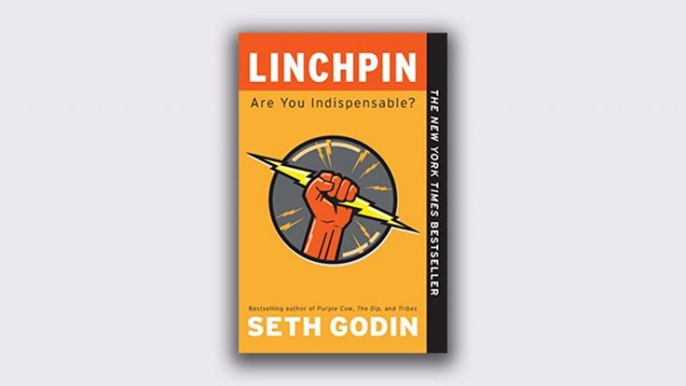 'Linchpin: Are You Indispensable?' by Seth Godin