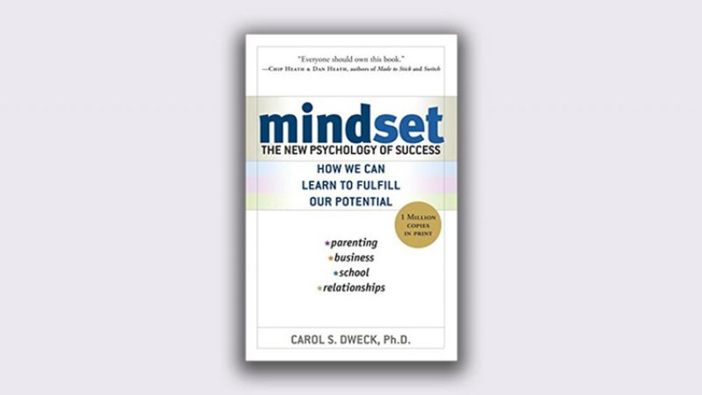 'Mindset: The New Psychology' by Carol Dweck