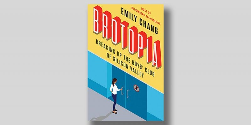 'Brotopia' by Emily Chang