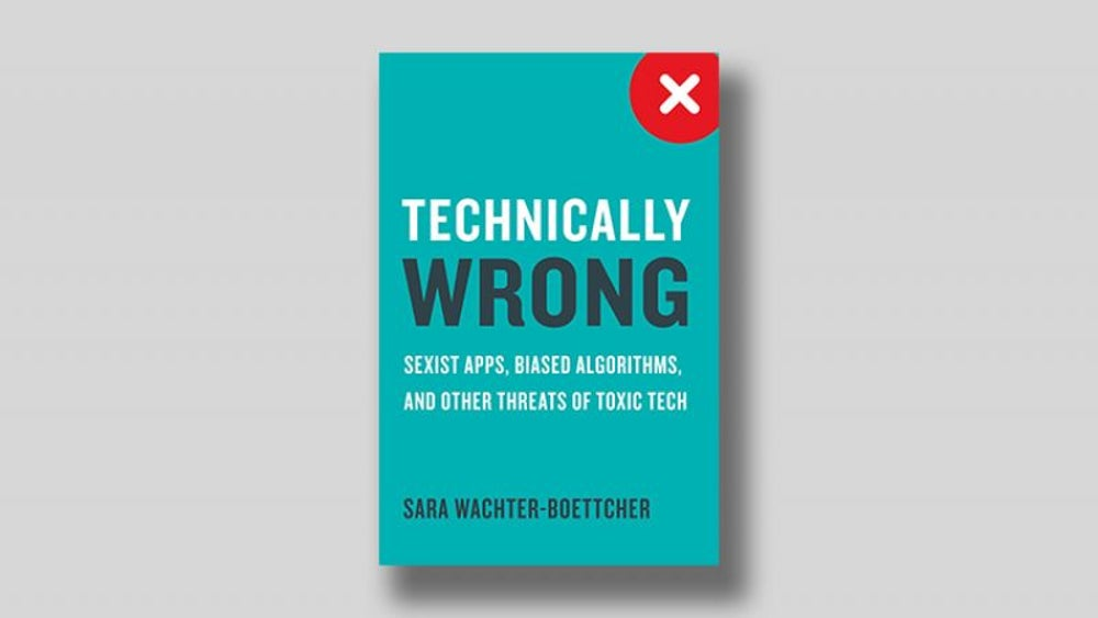 'Technically Wrong' by Sara Wachter-Boettcher