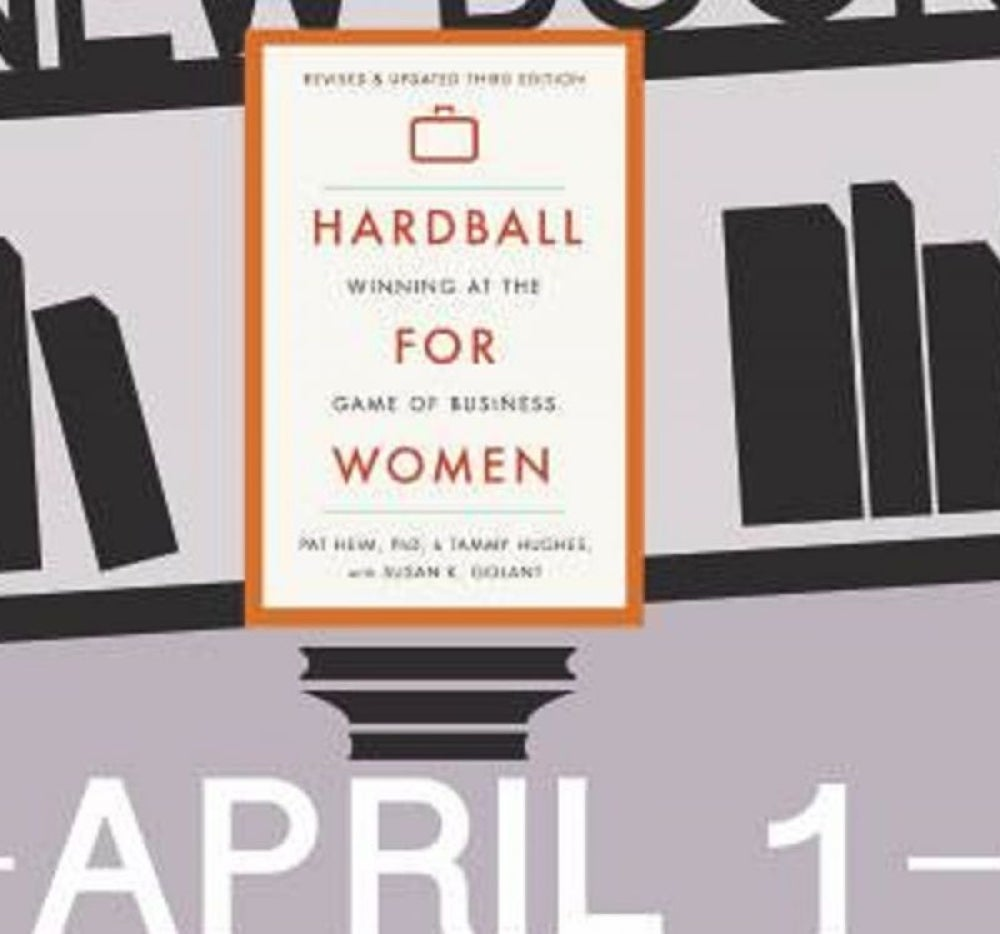 Hardball for women – By Pat Heim, Tammy Hughes and Susan Golant